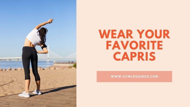 favorite capris